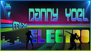 Mix Electro House Dubstep  2016 - New Electro House Dj Danny d(-_-)b