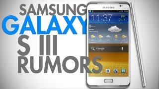Samsung Galaxy S3 Rumors
