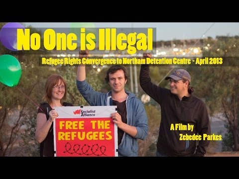 No One is Illegal: Refugee Rights Convergence to Northam Detention Centre April 2013