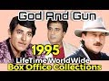 GOD AND GUN 1995 Bollywood Movie LifeTIme WorldWide Box Office Collections | Cast Rating
