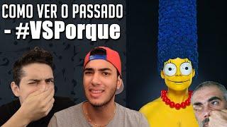 COMO VER O PASSADO - #VSPorque