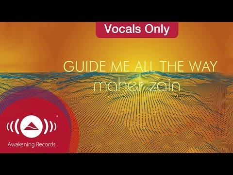 Maher Zain - Guide Me All The Way | Vocals Only (Lyrics)