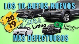 Los 10 Autos Nuevos Mas Defectuosos (2019) *CarsLatino*