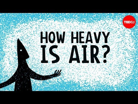 How heavy is air? - Dan Quinn