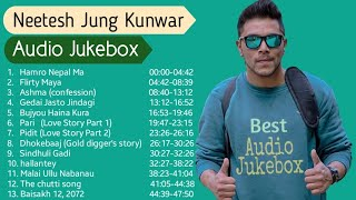 Neetesh Jung Kunwar Top Songs Collection || Audio Jukebox 2018 ||