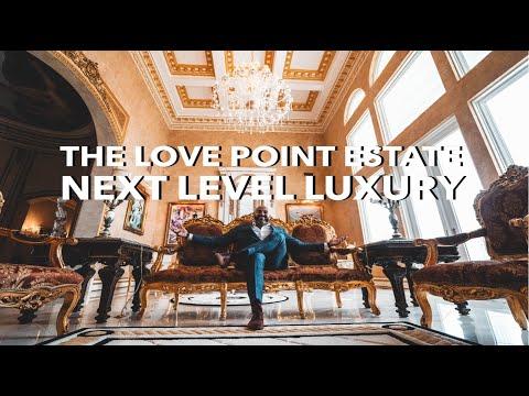 The Love Point Estate | Next Level Luxury