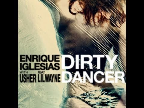 Enrique Iglesias - New Single Dirty Dancer with Usher (feat. Lil Wayne)