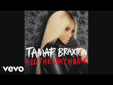 Tamar Braxton - All The Way Home (audio) video