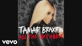 download lagu Tamar Braxton - All The Way Home gratis