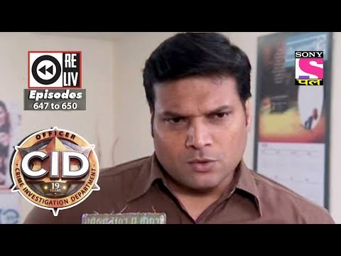 Weekly Reliv | CID |  14th Apr 2018  to 20th Apr 2018 | Episode 647 to 650 thumbnail