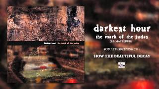 Watch Darkest Hour How The Beautiful Decay video