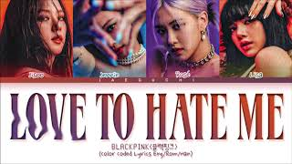 Download lagu BLACKPINK Love To Hate Me Lyrics (Color Coded Lyrics)