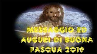 MESSAGGIO E AUGURI DI PASQUA 2019
