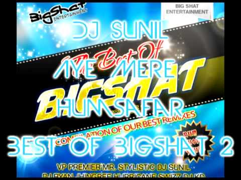Dj Sunil - Aye Mere Humsafar - Best of Bigshat Volume 2