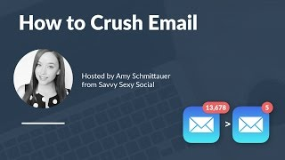 How to Crush Email | Hosted by Amy Schmittauer