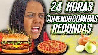 24 HORAS COMENDO COMIDAS REDONDAS !!!