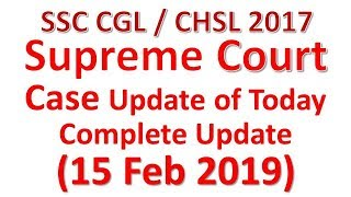 SSC CGL/CHSL 2017 SC Case Complete Update of 15 February 2019 | The Study Power