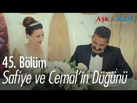 Safiye ve Cemal'in düğünü  - Aşk ve Mavi 45. Bölüm