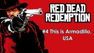 Red Dead Redemption (Xbox One) Mission Walkthrough - #4 This is Armadillo, USA