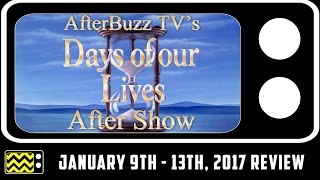Days of Our Lives for January 9th - January 13th, 2017 Review w/ Marci Miller | AfterBuzz TV