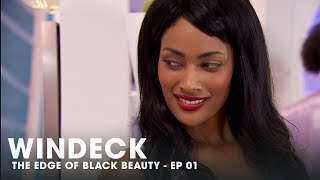 WINDECK EP01 - THE EDGE OF BLACK BEAUTY, SEDUCTION, REVENGE AND POWER ✊🏾😍😜 - FULL EPISODE