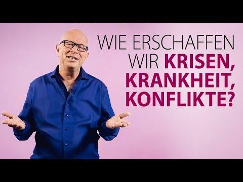 Robert Betz - Wie erschaffen wir Krisen, Krankheit, Konflikte?