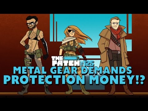 Metal Gear Demands PROTECTION MONEY!? – The Patch #125