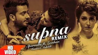 Supna (Remix) | Sufi Sparrows & Zeeshan Feat Mankirt Aulakh | Punjabi Remix Songs | Speed Records