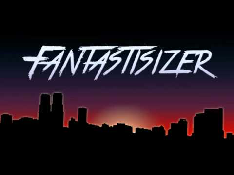 FANTASTISIZER - MIRROR OF YOU