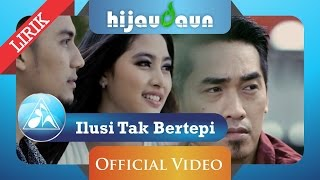Hijau Daun - Ilusi Tak Bertepi (Official Video Lyric)