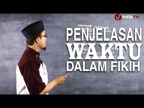 Serial Kajian Anak (53): Penjelasan Mengenai Waktu Dalam Fikih - Ustadz Aris Munandar