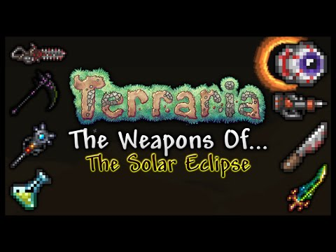 Terraria 1.3 (PC) Weapon Guide    The Weapons Of... The Solar Eclipse