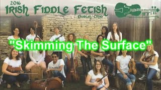 [Official Music Video] Irish Fiddle Fetish -  Skimming The Surface
