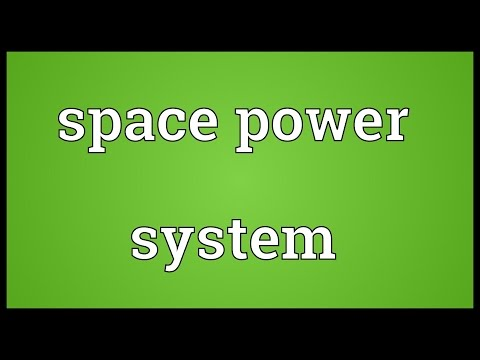 Space power system Meaning