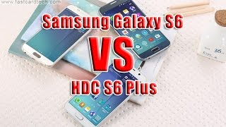 Samsung Galaxy S6 VS HDC S6 Plus Fully Reviews- Brought You to Buy!