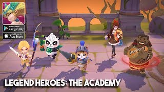 Legend Heroes The Academy Gameplay Android - iOS