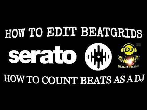Serato DJ Beatgrid Editing | Set & Adjust BEATGRIDS | How To Count Beats | DJ Tutorial #01