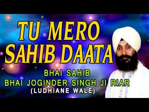 Tu Mero Sahib Data - Bhai Joginder Singh Riar - Vich Agni Aap Jalai