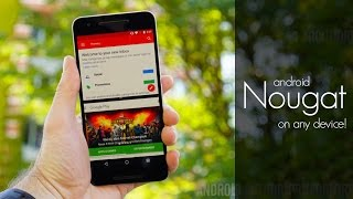 Install Android Nougat on any device! [How to]