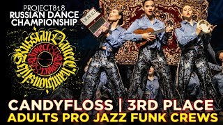 CANDYFLOSS ★ 3RD PLACE ★ ADULTS PRO JAZZ FUNK CREWS ★ RDC19 PROJECT818