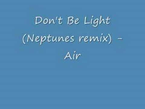 Air - Don't Be Light (Neptunes Remix)