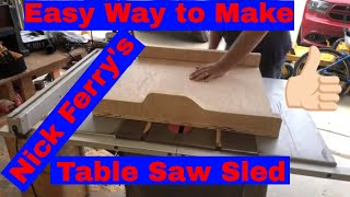 Easy Way to Make Nick Ferry's Table Saw Sled #NickFerry