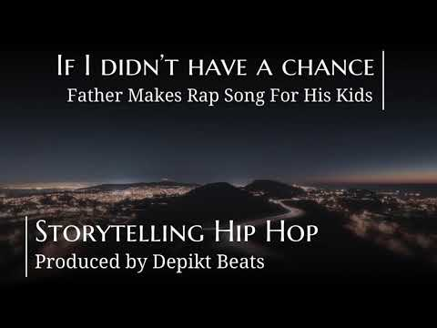 """If I Didn't Have A Chance"" - Father Makes Rap Song For His Kids 