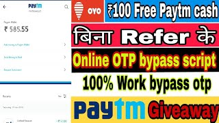 OYO Trick ₹100/- PAYTM Cash Without Refer online otp bypass script || Loot for all User | payment pr