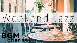 Weekend Jazz - Chill Hip Hop Jazz Beats - Jazz Ballads Music - Have a Nice Weekend