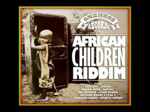 African Children Riddim 2014 mix! (Dj CashMoney) [ONENESS RECORDS]