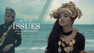 Download Lagu JULIA MICHAELS - ISSUES (Indonesian Ethnic Music Cover By Fahmy Arsyad Said) Gratis STAFABAND