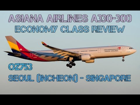 Asiana Airlines A330-300 Economy Class Review:OZ753 Seoul to Singapore