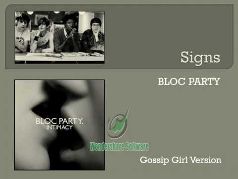 Bloc Party - Signs (Gossip Girl Version)