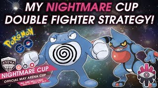Double Fighter Strategy! Trap the Pyschic Users! My 2nd Nightmare Cup Tournament - Pokemon GO PvP